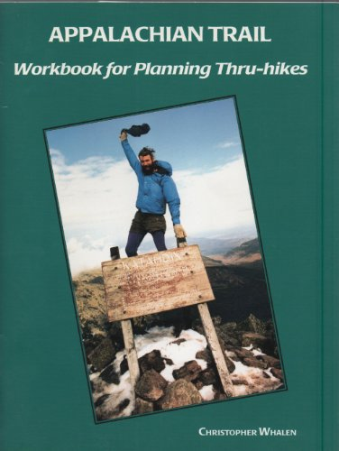 The Appalachian Trail Workbook for Planning Thru-Hikes (Official Guides to the Appalachian Trail): ...
