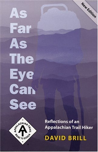9781889386287: As Far as the Eye Can See: Reflections of an Appalachian Trail Hiker (Official Guides to the Appalachian Trail)