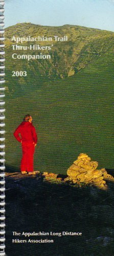 2003 Appalachian Trail Thru-hikers' Companion (Official Guides to the Appalachian Trail): ...