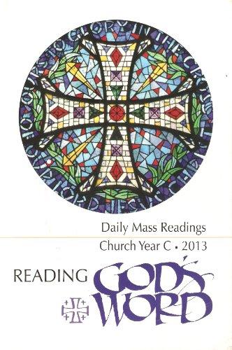 9781889387581: Reading God's Word: Daily Mass Readings, Church Year C 2013