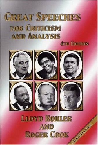 Great Speeches for Criticism and Analysis, Fourth Edition: Cook, Roger; Rohler, Lloyd