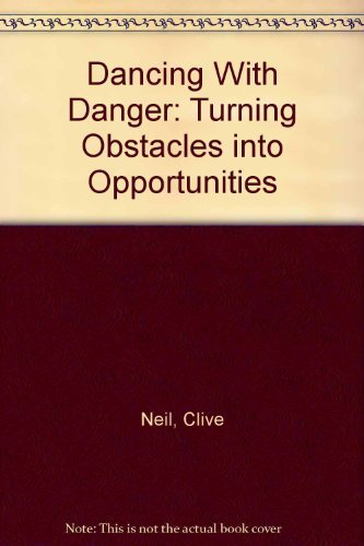 9781889389110: Dancing With Danger: Turning Obstacles into Opportunities