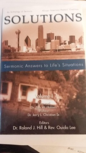 Solutions Sermonic Answers to Life's Solutions: Dr. Roland J.