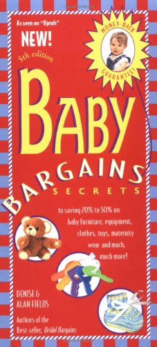 9781889392141: Baby Bargains: Secrets to Saving 20% to 50% on Baby Furniture, Equipment, Clothes, Toys, Maternity Wear, and Much, Much More!