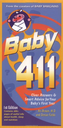 9781889392158: Baby 411: Clear Answers and Smart Advice for Your Baby's First Year
