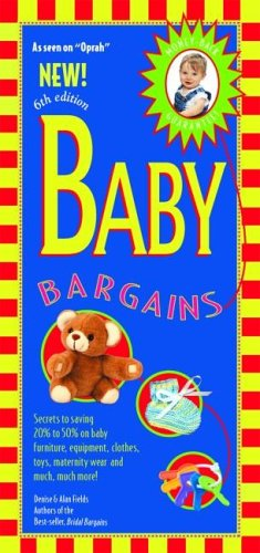 9781889392196: Baby Bargains: Secrets to Saving 20% to 50% on Baby Furniture, Equipment, Clothes, Toys, Maternity Wear, and Much, Much More!