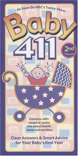 9781889392202: Baby 411, 2nd Edition: Clear Answers & Smart Advice for Your Baby's First Year (Baby 411: Clear Answers and Smart Advice for Your Baby's First Year)