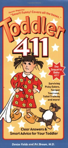 9781889392219: Toddler 411: Clear Answers & Smart Advice for Your Toddler
