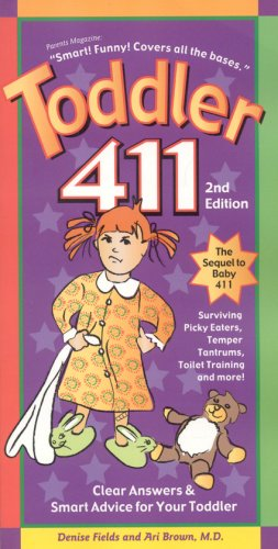 9781889392288: Toddler 411: Clear Answers & Smart Advice for Your Toddler, 2nd Edition