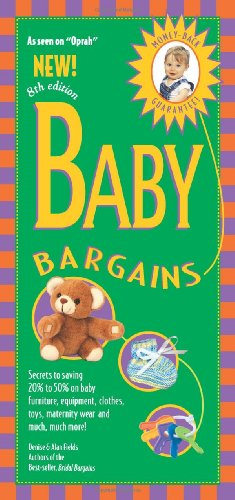 9781889392332: Baby Bargains, 8th Edition: Secrets to Saving 20% to 50% on Baby Furniture, Gear, Clothes, Toys, Maternity Wear and Much, Much More!