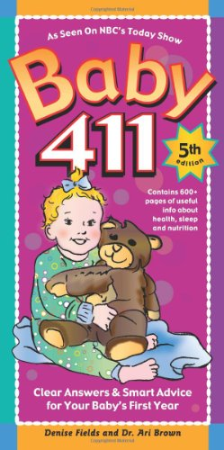 9781889392417: Baby 411: Clear Answers & Smart Advice for Your Baby's First Year (Baby 411: Clear Answers and Smart Advice for Your Baby's First Year)