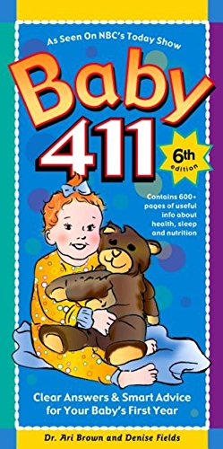 9781889392455: Baby 411: Clear Answers & Smart Advice For Your Baby's First Year, 6th edition