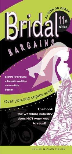 Bridal Bargains: Secrets to Planning a Fantastic Wedding on a Realistic Budget: Fields, Denise; ...