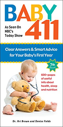 9781889392516: Baby 411: Clear Answers and Smart Advice for Your Baby's First Year