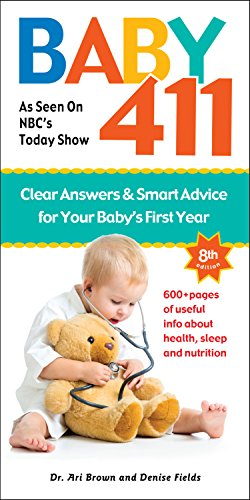 9781889392592: Baby 411: Clear Answers & Smart Advice for Your Baby's First Year