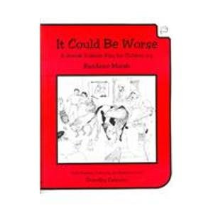 9781889397405: It Could Be Worse: A Jewish Folktale Play