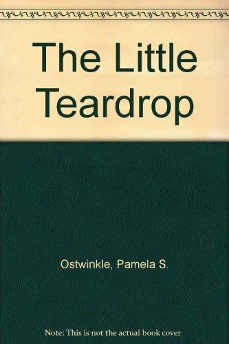 9781889406169: The Little Teardrop