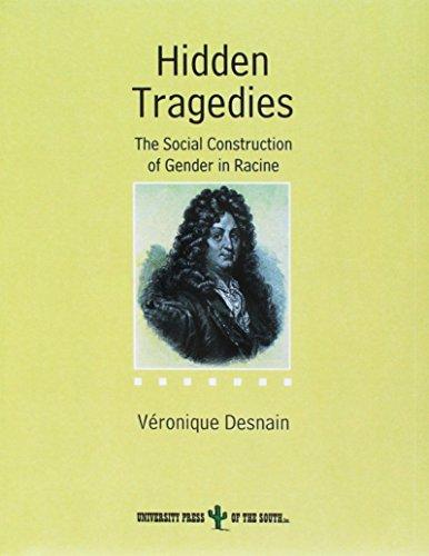9781889431956: Hidden Tragedies: The Social Construction of Gender in Racine.
