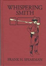 Whispering Smith: Spearman, Frank H.