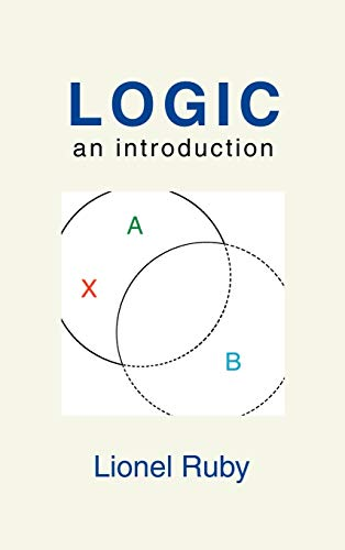 Logic : An Introduction: Lionel Ruby