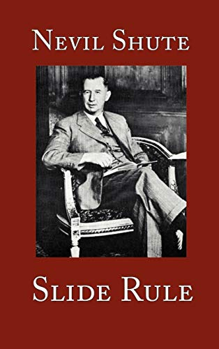 Slide Rule: The Autobiography of an Engineer: Shute, Nevil