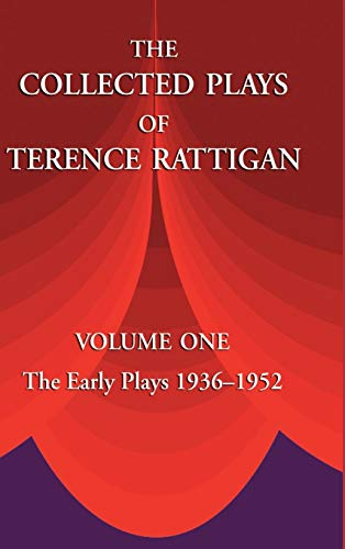 9781889439273: The Collected Plays of Terence Rattigan: Volume 1: The Early Plays 1936-1952: v. 1