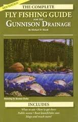 The Complete Fly Fishing Guide to the Gunnison Drainage: Shook, Michael D.