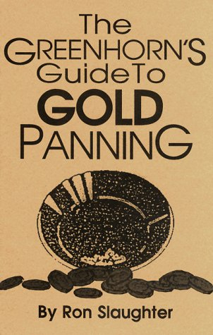 Greenhorn's Guide to Gold Panning: Cheshire Moon Publications, L.L.C.