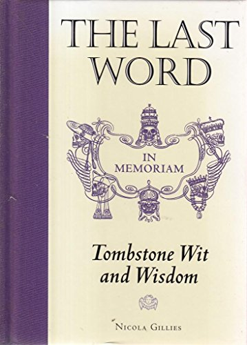 9781889461021: The last word: Tombstone wit and wisdom