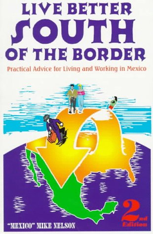 9781889489025: Live Better South of the Border