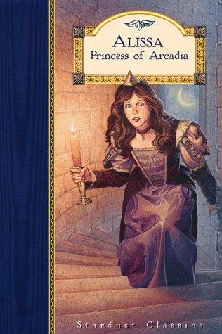 Alissa, Princess of Arcadia (Stardust Classics: Alissa): Jillian Ross; Illustrator-Nick