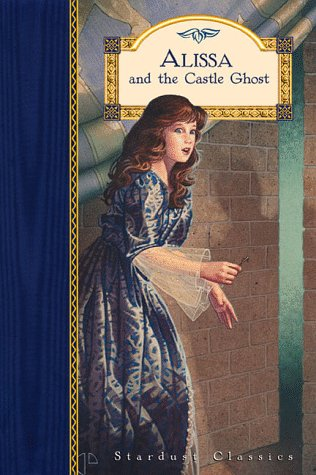 Alissa and the Castle Ghost (Stardust Classics: Jillian Ross; Illustrator-Nick