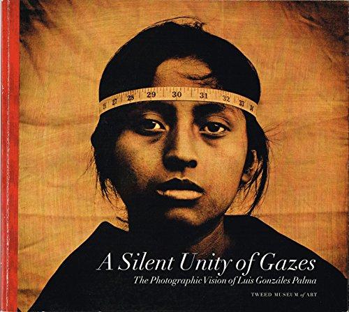 A Silent Unity Of Gazes: The Photographic: Palma, Luis Gonzalez