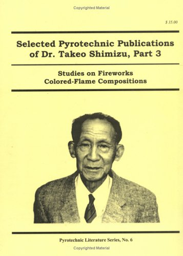 9781889526119: Studies on Fireworks Colored-Flame Compositions (Selected Pyrotechnic Publications of Dr.Takeo Shimizu,Part 3, Pyrotechnic Literature Series, No.6)