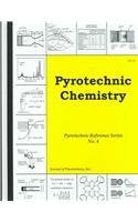 9781889526157: Pyrotechnic Chemistry (Pyrotechnic Reference)