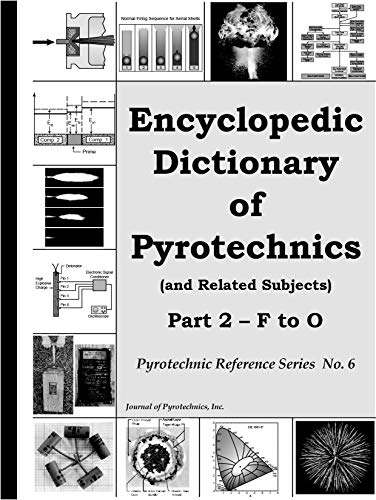 9781889526195: Encyclopedic Dictionary of Pyrotechnics (And Related Subjects) (Pyrotechnic Reference Series)