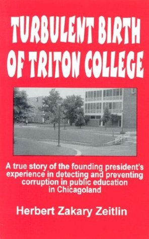 Turbulent Birth of Triton College: Zeitlin, Herbert Zakary