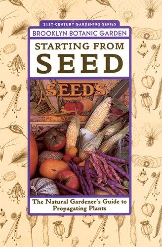 9781889538099: Starting From Seed (Brooklyn Botanic Garden All-Region Guide)