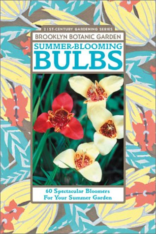 9781889538235: Summer-Blooming Bulbs: 60 Spectacular Bloomers For Your Summer Garden