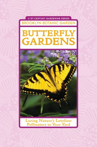 9781889538327: Butterfly Gardens: Luring Nature's Loveliest Pollinators to Your Yard (21st-Century Gardening)