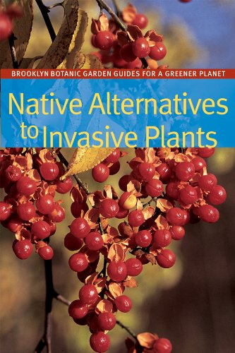 Native Alternatives to Invasive Plants (BBG Guides for a Greener Planet): Burrell, C. Colston