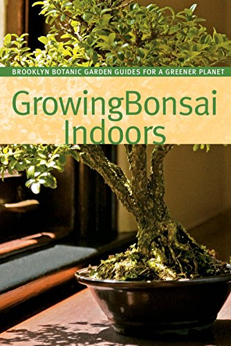 9781889538853: Growing Bonsai Indoors (BBG Guides for a Greener Planet)