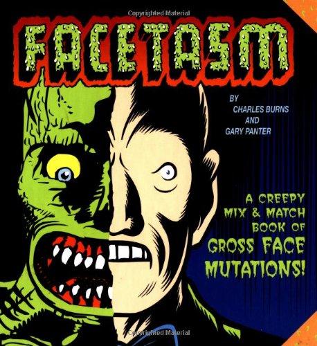 Facetasm : Creepy Mix-And-Match Book of Face: Burns, Charles, Panter,