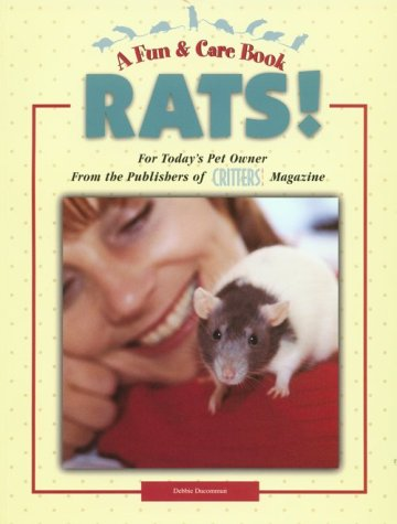 Rats!: For Today's Pet Owner from the Publishers of Critters USA Magazine: Ducommun, Debbie