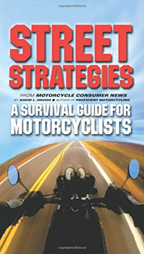 Street Strategies: A Survival Guide for Motorcyclists (9781889540696) by David L. Hough