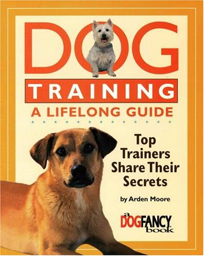 9781889540900: Dog Training a Lifelong Guide: Top Trainers Share Their Secrets