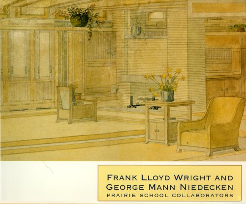 Frank Lloyd Wright and George Mann Niedecken: Prairie School Collaborators