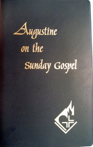 Augustine on the Sunday Gospel: Augustine;Rotelle, John E.