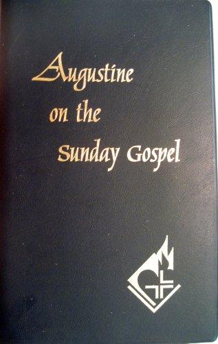 Augustine on the Sunday Gospel: Augustine;Rotelle, John E.