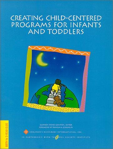 9781889544090: Creating Child-Centered Programs for Infants and Toddlers (Creating Child-Centered Classrooms)